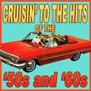 Compilation - Cruisin' To The Hits Of The '50s & '60s
