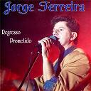 Jorge Ferreira - Regresso prometido