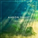Aaron Shust - Morning rises