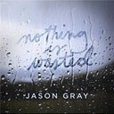 Jason Gray - Nothing is wasted - ep