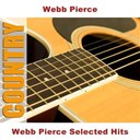 Webb Pierce - Webb pierce selected hits