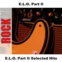 "Electric Light Orchestra ""Elo"" - E.l.o. part ii selected hits"