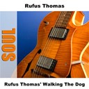 Rufus Thomas - Rufus thomas' walking the dog
