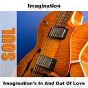 Imagination - Imagination's in and out of love