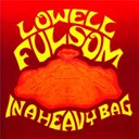 Lowell Fulson - In a heavy bag