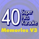B The Star - 40 super hits karaoke: memories, vol. 3