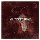 My Ticket Home - A new breed