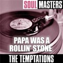 The Temptations - Soul masters: papa was a rollin' stone