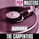 The Carpenters - Pop masters: aurora