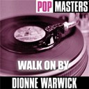 Dionne Warwick - Pop masters: walk on by