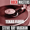 Stevie Ray Vaughan - Rock masters: texas flood