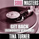 Tina Turner - Soul masters: get back (reworked versions)