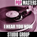 Studio Group - Pop masters: i hear you now