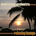 Meditation Orchestra - Relaxing Lounge