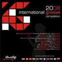 Bass Fly / Cinnamint Monkeys / Digital Plastic / Dj Korro / Dj Misjah / Emmanuel Top / Funphreak / Jay Criss / La Baaz / Lady Irene / Lori J Ward / Sandro Peres - International groove compilation 2008