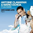 Antoine Clamaran / Mario Ochoa - Give some love - part 1