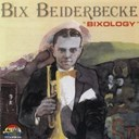 Bix Beiderbecke - Bixology