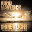 Kurd Maverick - Shine a light