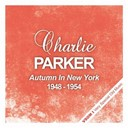 Charlie Parker - Autumn in new york - the complete recordings 1948 - 1954