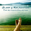 Relaxation Therapy - Sleep & Relaxation - The Ultimate Collection