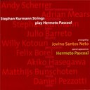 Hermeto Pascoal / Stephan Kurmann Strings - Stephan kurmann strings play hermeto pascoal
