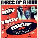 Count Basie / Ray Charles / Tony Bennett - Three of a kind - ray & tony sing and basie swings