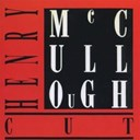 Henry Mccullough - Cut