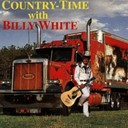 Billy White - Country-Time With Billy White