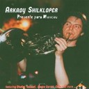 Arkady Shilkloper - Presente para moscou