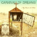 Carnival Of Dreams - My heart so white