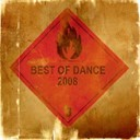 Best Of Dance 2008 / Bulldozer / Comiccon / Cyrus / Dan Winter / Dave Darell / Dj Gollum / Dj Tom & Bump N' Grind / Hill / Liz Kay / Manian / Master Blaster / Mypd / Scotty / Siria / Spencer / Stereo Palma / Tune Up! / Yanou - Best of dance 2008