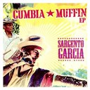 Sergent Garcia - Cumbia muffin