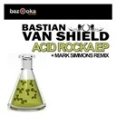 Bastian Van Shield - Acid rocka ep