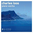 Charles Loos - Piano Works