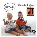 Denada Brothers - Herr dj (feat. limec)