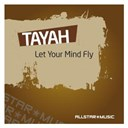 Tayah - Let your mind fly (feat. electric basement)