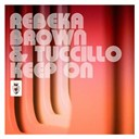 Rebeka Brown / Tuccillo - Keep on