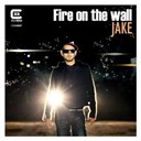 Jake - Fire on the wall
