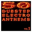 50 Dubstep Electro Anthems / A Half Dj's / Ayleen / Boom Pow / Booty Style / Casey Jean / Dark M. Flex / Dirty Bit / Dj Battle Weapon / Dj Reaction / Don Sharicon / Downflex / Dr. Doom Vs Sisters Of Avalon / Dubsteppa Crew / East Clintwood / Ego Shooter / Fat Mechanic / Future Shock / Hodges / Inventar / Jennifer Lowpass / Jenny Casparius / Kings Of Commotion / Lidstroem / Liv / Lizard / Messiah / Mungo Bean / Notta Lotta / Paninaro / Parry Hotter / Rajneesh / Roast Master T. / Rob Bass / Rob Nunjes / Ronny Rambow / Roughneckx / Scox / Sensational Showroom / Shenisa / Son Of A Gun / Soucie Six / Spidy Johnson / Spud & Bencer / Sq!!dfac3 / Stereoliner / Strobe Effect / Supershake / The Dub Step Army / Tomtempi / Two / Urban Dj Massacre / Violara / Yakooza - 50 dubstep electro anthems (vol. 1 - mashup dance charts edition 2012)
