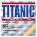 James Horner / Lennie Niehaus / Maury Yeston / Sol Kaplan / The Ultimate Collection / William Alwyn - Titanic - the ultimate collection