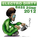 Chris Rockz / Clark / Damon Paul / Djigsaw / Edlington / Electro Dirty Bass Zone 2012 / Frank Kohnert / Jens Riemann / Kent / Michael Dörlitz / Miguel Molinero / Mini May / Minimal Vanessa / Miss Candy / Sven Pax / Walter Native - Electro dirty bass zone 2012
