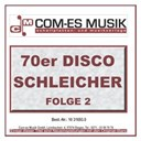 70er Disco Schleicher, Folge 2 / Bata Illic / Bernhard Brink / Chris Nova / Dany Smit / Diana Leonhardt / Die Flippers / Elfi Graf / Jacqueline Boyer / Mario Felsen / Marion Maerz / Melanie Be / Mike / Nina / Orchester Ambros Seelos / Patrick Nilsen / Peter B&auml;umer / Peter Orloff / Randolph Rose / Roland W / Steven Heart / Ulli Martin - 70er disco schleicher, folge 2