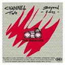 Channel Two - Beyond 2012 (the remixes)