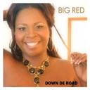 Big Red - Down de road