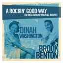Brook Benton / Dinah Washington - A rockin' good way (to mess around and fall in love)