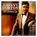 Johnny Horton - All grown up