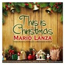 Mario Lanza - This is christmas (mario lanza performing timeless christmas songs)