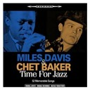 Chet Baker / Miles Davis - Time for jazz (52 memorable songs)