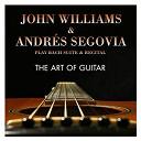 Andrés Segovia / John Williams - The art of guitar