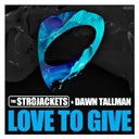Dawn Tallman / The Str8jackets - Love to give